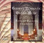 German Romantic Organ Music - Robert Parkins - Duke Chapel