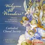 Welcome All Wonders - Cathedral Choral Society - J. Reilly Lewis