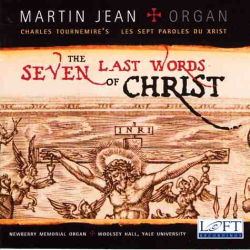 Tournemire: The Seven Last Words - Martin Jean